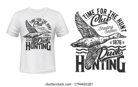 Duck bird hunting t-shirt print vector mockup. Emblem with flying wild duck drake, mallard engraved illustration and typography. Hunting club, shooting season opening apparel print design