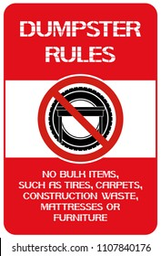 Dumpster rules.No bulk items.        It is forbidden to throw a certain type waste in a garbage dump.