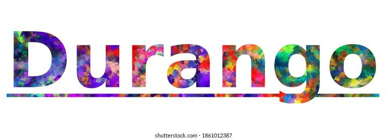 Durango. Colorful typography text banner. Vector the word durango colorado design