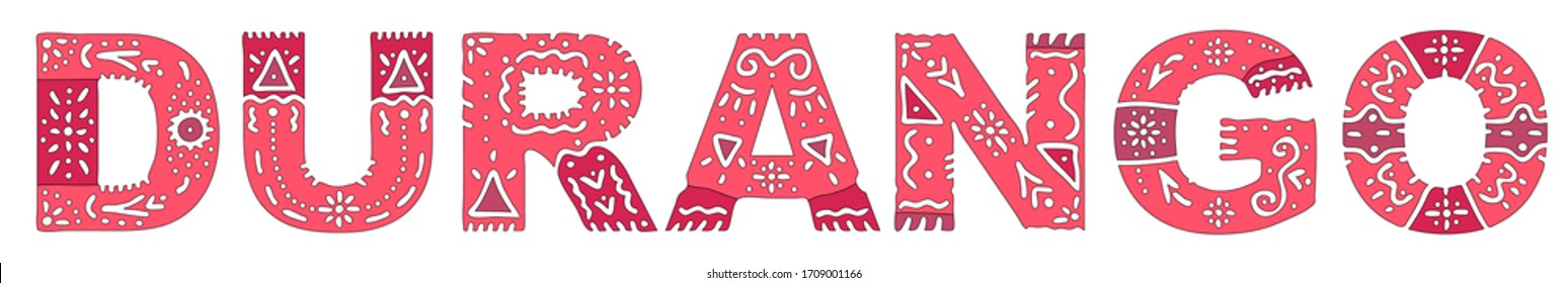 Durango. Red isolated inscription with national ethnic ornament. Patterned Mexican Durango for print, clothing, t-shirt, souvenir, poster, banner, flyer, card, advertising. Stock vector picture.