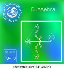Dussehra, Navratri festival in India. 10-19 October. Hindu holiday. Bow and arrow of Lord Rama. Calendar. Holidays Around the World. Event of each day. Green blur background - name, date, illustration