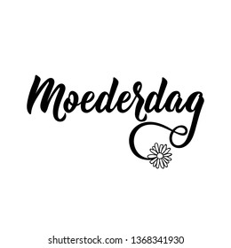 Dutch text: Mother's day. Lettering. vector illustration. element for flyers, banner and posters Modern calligraphy. Moederdag