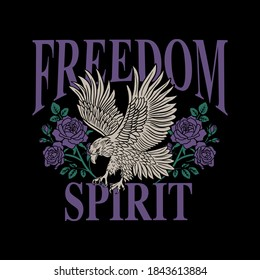 Eagle with Roses and Freedom Spirit Slogan Vector Artwork on Black Background for Apparel  and Other Uses