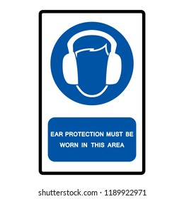 Ear Protection Must Be Worn In This Area Symbol Sign, Vector Illustration, Isolated On White Background Label. EPS10
