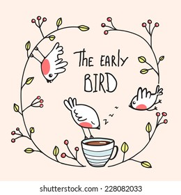 The Early Bird Saying with Birds and Coffee. Little birdies drinking coffee in the morning. Vector EPS8