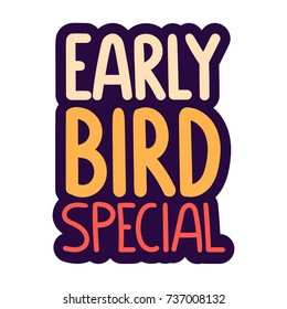 Early bird special. Vector hand drawn label, badge, sticker illustration on white background.