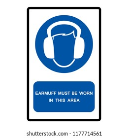 Earmuff Must Be Worn In This Area Symbol Sign ,Vector Illustration, Isolate On White Background Label. EPS10