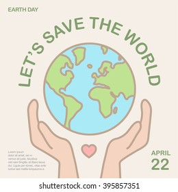 Earth Day. Holding a earth globe in hands on April 22. Global ecology concept. Green eco energy concept. Environmentally friendly. Save the world, earth, our planet. Infographics. vector illustration.