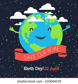"Earth Day Poster, cartoon style. Planet Illustration. In outer space. ""Save our Home"" text."