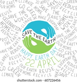 Earth Day Poster. Hands shaped looks like Earth planet. Save the Earth hand drawn text. Typographic ecology theme  concept illustration. Text around the globe symbol.