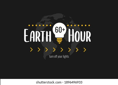 Earth Hour banner, poster, flyer. International action turn off your light. Motivation text Earth Hour 60+ and lightbulb on black background. Vector illustration