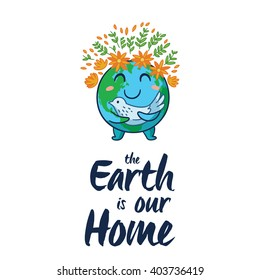 The Earth is our home. Happy planet Earth with white pigeon symbol of peace on isolated white background. Cute cartoon Earth globe with emotions. Vector illustration card