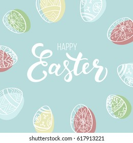 Easter card design with modern calligraphy and hand drawn eggs around