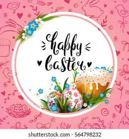 Easter Card. Template with realistic eggs, flowers and cake. Folk paints. Vector background. Handwriting inscription. Lettering, calligraphy. 3D. Pink background with doodles elements.