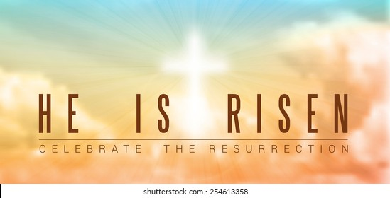 easter christian motive,with text He is risen, vector illustration, eps 10 with transparency and gradient mesh