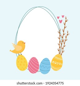 Easter colorful cartoon style card, frame with place for text. Oval shape, frame with Easter eggs, cute chick, hearts and pussy willow. Hand drawn vector illustration. For cards, banners, posters.