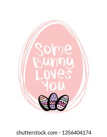 Easter concept quote, some bunny loves you / Vector illustration design for greeting cards, prints, posters, stickers, etc