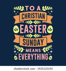 Easter day typography quotes design. Happy Easter inspiring quote vintage art. Easter greeting design handwritten vector.