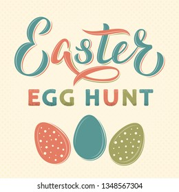 Easter egg hunt text hand lettering in vintage style. Easter sign with decorated eggs. For Easter egg hunt logotype, badge, postcard, card, invitation, poster, banner, email.  Vector season greeting.