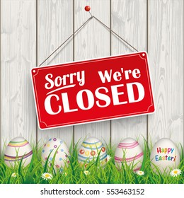 "Easter eggs, with red hanging sign and text ""sorry, we're closed"".  Eps 10 vector file."