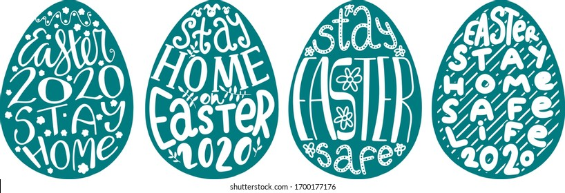 Easter eggs with urgent calls to stay home. Stay safe coronavirus design set. Covid-19 Easter lettering