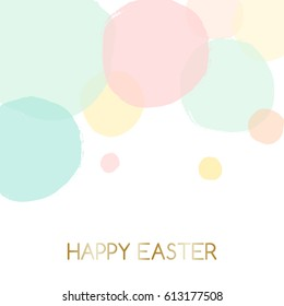 "Easter greeting card design with text ""Happy Easter"" in gold and colorful pastel pink, green, blue and yellow bubbles in the background."