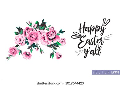 Easter greeting card with rose flowers and text: happy Easter. Hand drawn illustration with paschal lettering. Spring poster for pre-Easter and post-Easter congratulations.