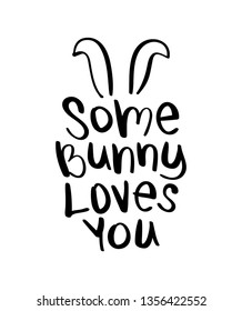 Easter quote concept, some bunny loves you / Vector illustration design for greeting cards, prints, posters etc