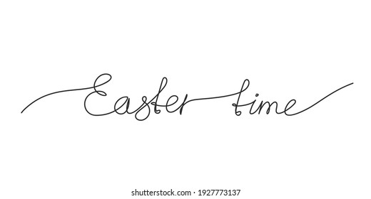 Easter time handwritten inscription Continuous one line drawing, Text made of thin line. Hand drawn vector minimalist illustration, Design element for Easter holidays