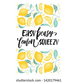Easy peasy lemon squeezy - lettering quote. Lemonade lettering with lemon label.
