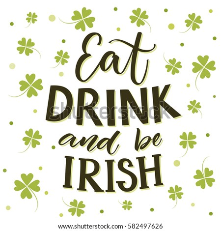 Eat Drink Be Irish Funny St Stock Vector (Royalty Free) 582497626 ...