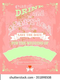 eat, drink and be married, invitation or wedding card, vector illustration