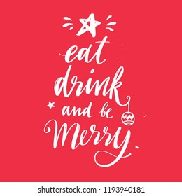 Eat, drink and be merry. Merry Christmas and New Year words .Christmas tree concept. Vector hand drawn Lettering