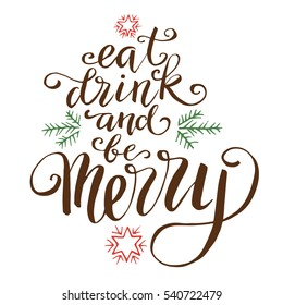 Eat drink and be merry, hand written lettering, christmas and new year doodle element. Vector poster for your design.