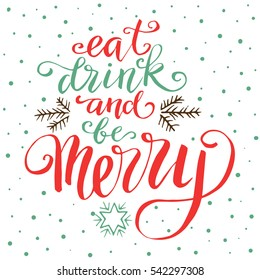 Eat drink and be merry, hand written lettering, christmas and new year doodle element, poster for your design.