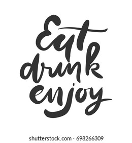 Eat, drink, enjoy. Hand lettering and custom typography for your design