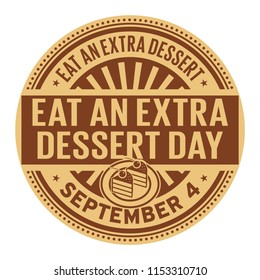 Eat an Extra Dessert Day, September 4, rubber stamp, vector Illustration