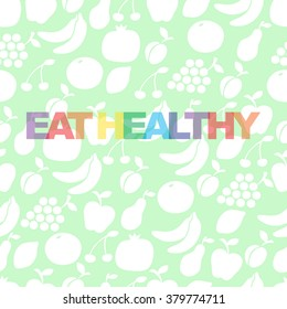 Eat healthy - motivational poster or banner with colorful  phrase eat healthy on green background with  icons and signs of fruits. Vector illustration
