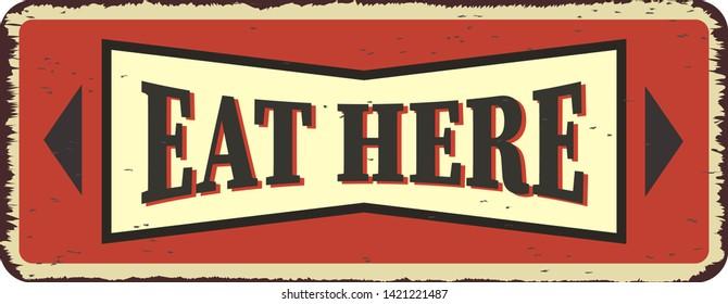 Eat here vintage restaurant tin sign. Promotional ad sign board for food and drink diner. Retro vector illustration.