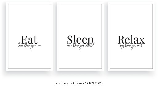 Eat less than you can, Sleep more than you should, Relax any time you need, vector. Wording design, lettering. Scandinavian minimalist poster design. Motivational, inspirational positive quote.