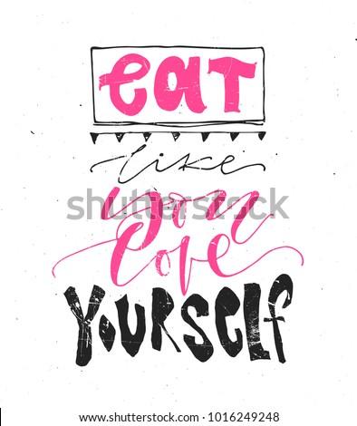 Eat Like You Love Yourself Hand Stockvector Rechtenvrij 1016249248