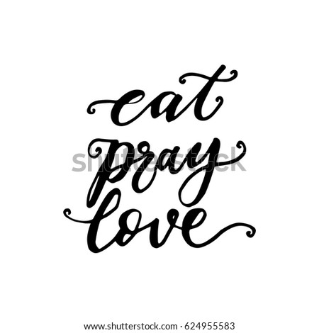 Eat Pray Love Quotes Beauteous Eat Pray Love Hand Lettered Quote Stock Vector Royalty Free