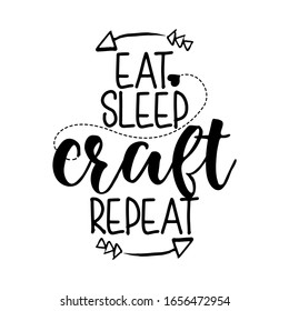 Eat sleep CRAFT repeat - quote for homemade products and shops. Vector badge, label. Vector Illustration on a white background