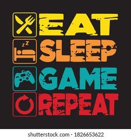 eat sleep game repeat gaming design