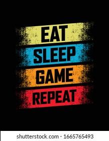 EAT SLEEP GAME REPEAT Vector Design Typography