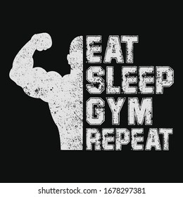 Eat sleep gym repeat t-shirt and poster vector design template. Gym t-shirt for bodybuilder, athlete and training with grunge. With motivational quote.