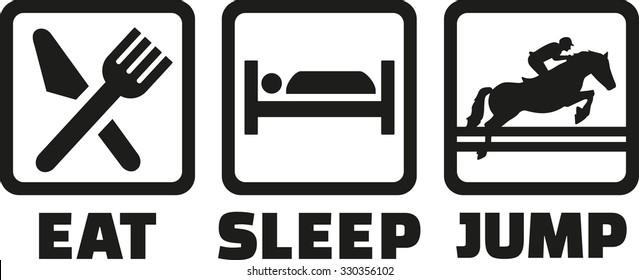 Eat Sleep horse jump