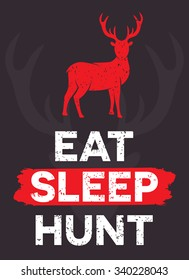 Eat. Sleep. Hunt. - creative quote.  Vector hand drawn typography concept