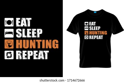 Eat Sleep Hunting Repeat-Hunting T Shirt Design Template vector