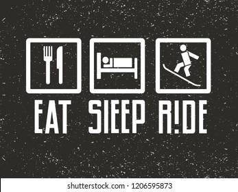 Eat, sleep, ride. Snowboarding inspirational phrase and label templates. Lettering logo, vector illustration, emblem design on white or black background. EPS10